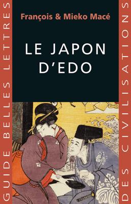 Le Japon d'Edo - François Macé & Mieko Macé pdf download