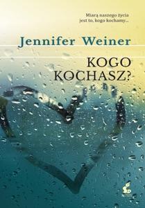 Kogo kochasz? - Jennifer Weiner pdf download