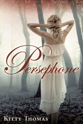 Persephone - Kitty Thomas