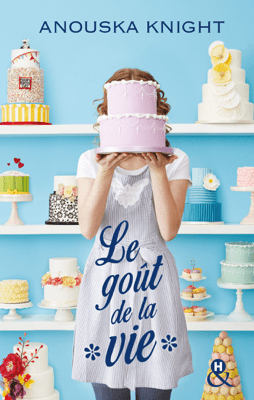 Le goût de la vie - Anouska Knight pdf download