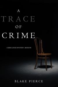 A Trace of Crime (a Keri Locke Mystery--Book #4) - Blake Pierce pdf download