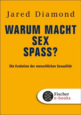 Warum macht Sex Spaß? - Jared Diamond pdf download