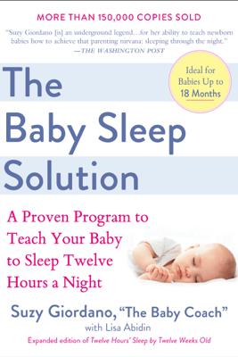 The Baby Sleep Solution - Suzy Giordano & Lisa Abidin
