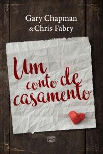 Um conto de casamento - Gary Chapman & Chris Fabry pdf download