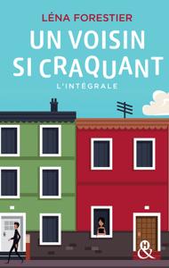 Un voisin si craquant : l'intégrale - Léna Forestier pdf download