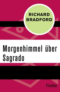 Morgenhimmel über Sagrado - Richard Bradford pdf download