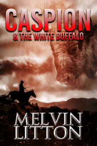 Caspion & the White Buffalo - Melvin Litton pdf download