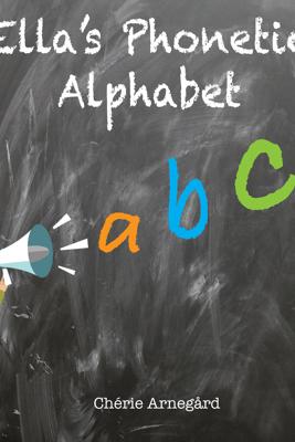 Ella's Phonetic Alphabet - Chérie Arnegård