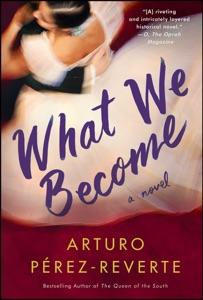 What We Become - Arturo Pérez-Reverte pdf download