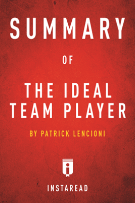 Summary of The Ideal Team Player - Instaread