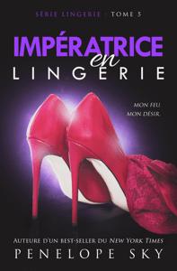 Impératrice en Lingerie - Penelope Sky pdf download
