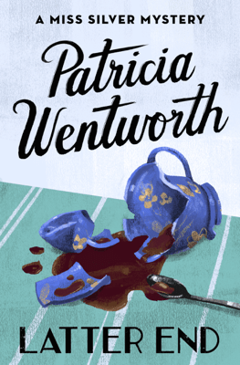 Latter End - Patricia Wentworth pdf download