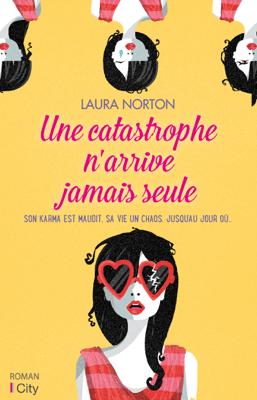 Une catastrophe n'arrive jamais seule - Laura Norton pdf download