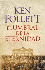 El umbral de la eternidad - Ken Follett pdf download