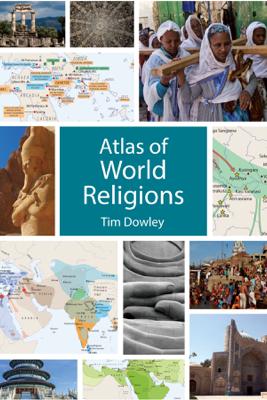 Atlas of World Religions - Tim Dowley