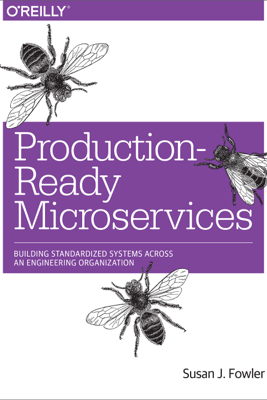 Production-Ready Microservices - Susan J. Fowler
