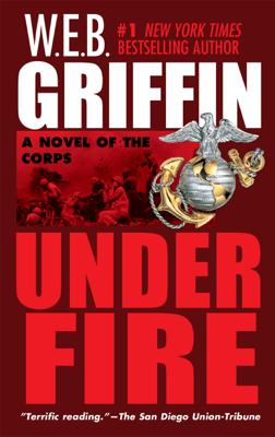 Under Fire - W. E. B. Griffin pdf download