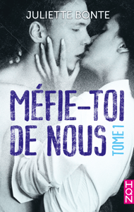 Méfie-toi de nous - Tome 1 - Juliette Bonte pdf download