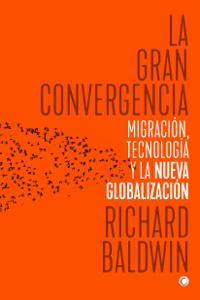 La gran convergencia - Richard Baldwin pdf download