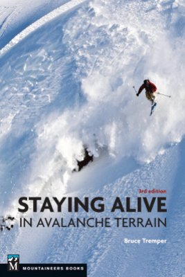 Staying Alive in Avalanche Terrain - Bruce Tremper