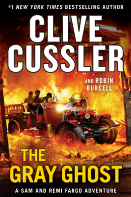 The Gray Ghost - Clive Cussler & Robin Burcell