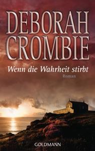 Wenn die Wahrheit stirbt - Deborah Crombie pdf download