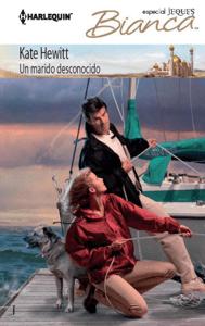 Un marido desconocido - Kate Hewitt pdf download