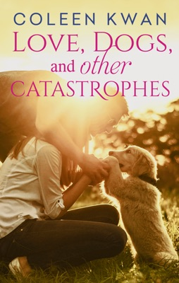 Love, Dogs And Other Catastrophes - Coleen Kwan pdf download