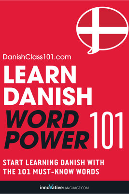 Learn Danish - Word Power 101 - Innovative Language Learning, LLC