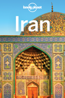 Iran Travel Guide - Lonely Planet