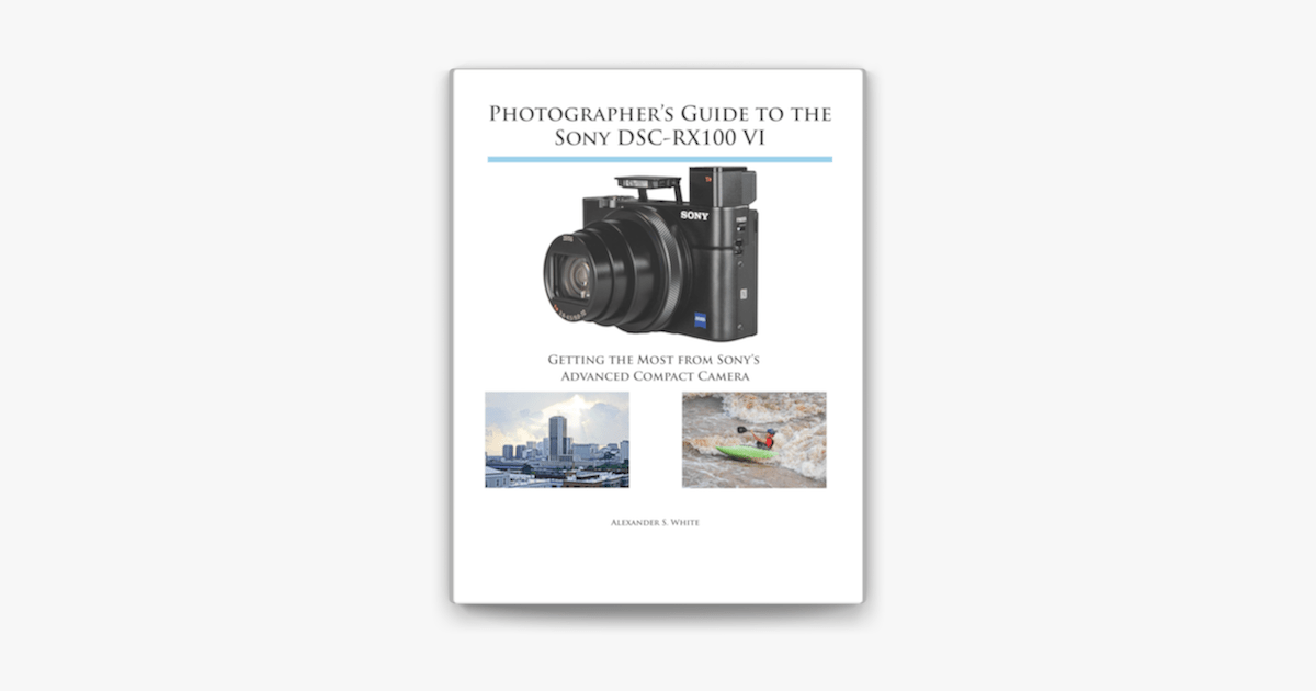 ‎Photographer's Guide to the Sony DSC-RX100 VI on Apple Books