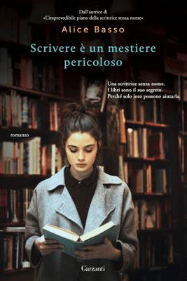 Scrivere è un mestiere pericoloso - Alice Basso pdf download