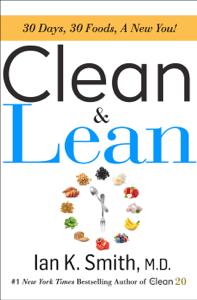 Clean & Lean - Ian K. Smith, M.D. pdf download