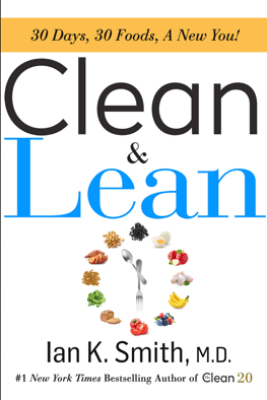 Clean & Lean - Ian K. Smith, M.D.