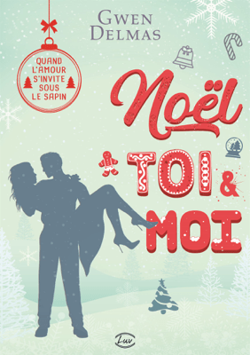 Noël toi & moi - Gwen Delmas pdf download