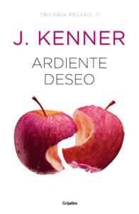 Ardiente deseo (Trilogía Pecado 2) - J. Kenner pdf download
