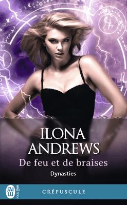 Dynasties (Tome 3) - De feu et de braises - Ilona Andrews pdf download