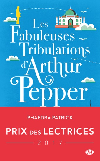 Les Fabuleuses Tribulations d'Arthur Pepper - Phaedra Patrick pdf download