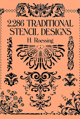 2,286 Traditional Stencil Designs - H. Roessing
