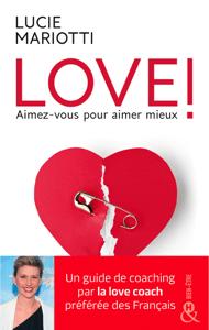 LOVE ! Aimez-vous pour aimer mieux - Lucie Mariotti pdf download