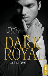 Dark Royal - Unberührbar - Tracy Wolff pdf download