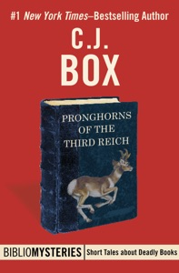 Pronghorns of the Third Reich - C. J. Box pdf download