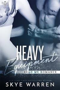 Heavy Equipment - Skye Warren pdf download