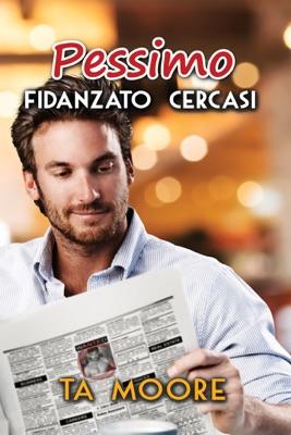 Pessimo fidanzato cercasi - TA Moore pdf download