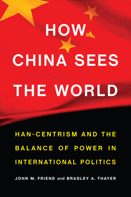 How China Sees the World - John M. Friend