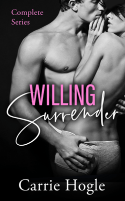 Willing Surrender - Complete Series - Carrie Hogle pdf download