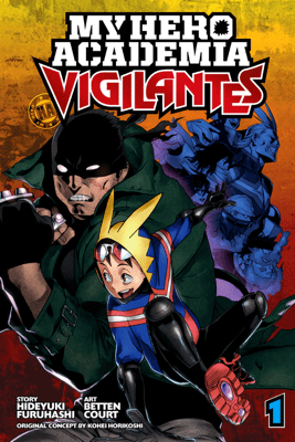 My Hero Academia: Vigilantes, Vol. 1 - Hideyuki Furuhashi