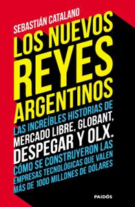 Los nuevos reyes argentinos - Sebatián Catalano pdf download