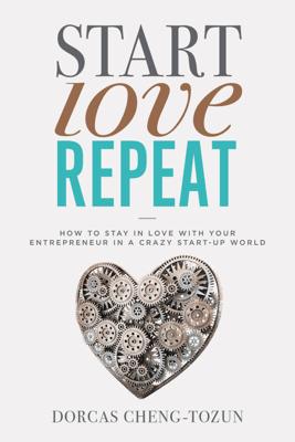 Start, Love, Repeat - Dorcas Cheng-Tozun