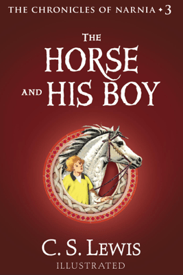 The Horse and His Boy - C. S. Lewis